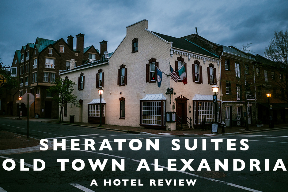 Sheraton Suite Old Town Alexandria Review