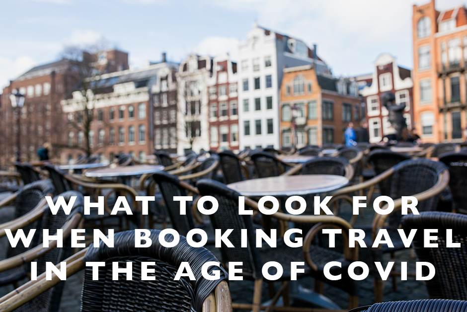 What to Look for When Booking Travel in the Age of COVID