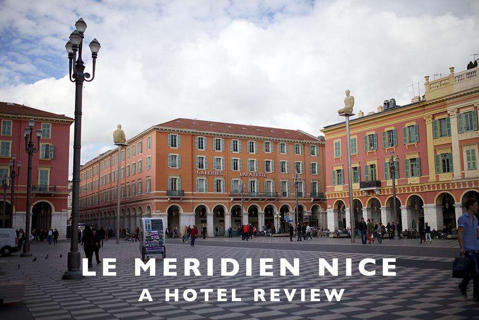 hotel review le meridien nice