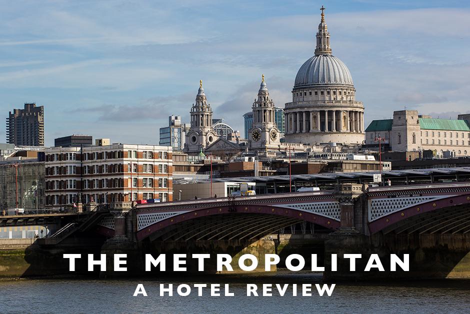 the metropolitan London hotel review