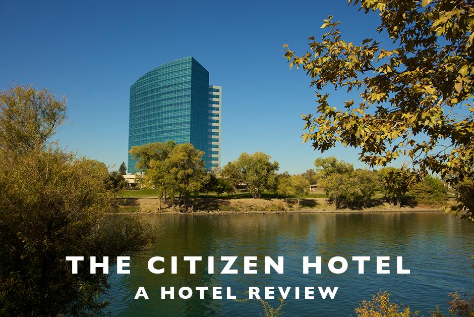 citizen hotel Sacramento hotel review