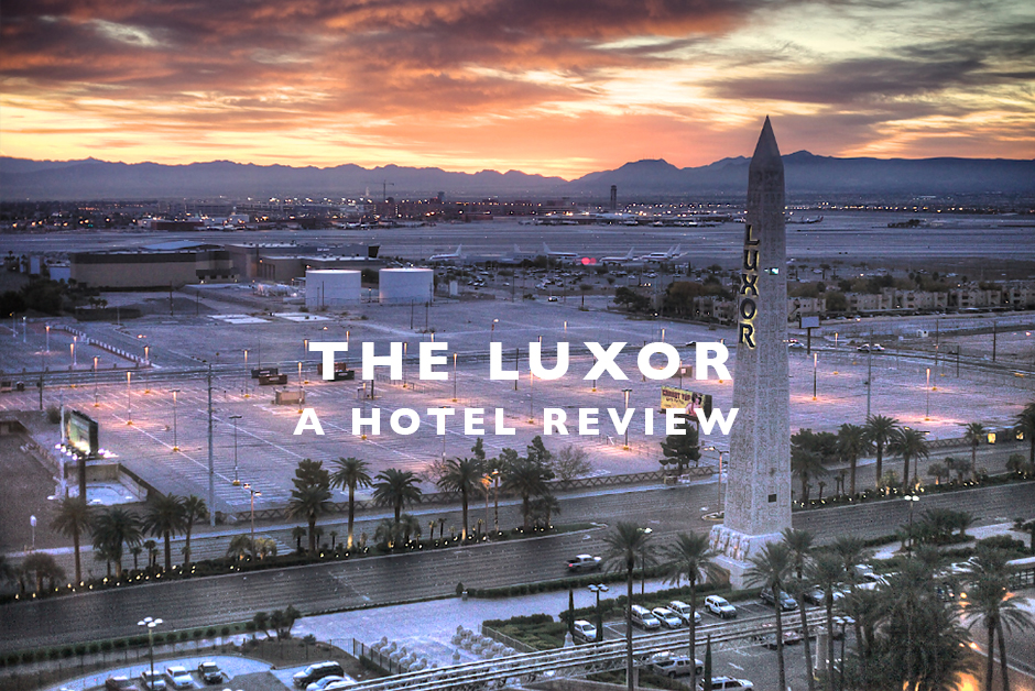 the Luxor Las Vegas hotel review