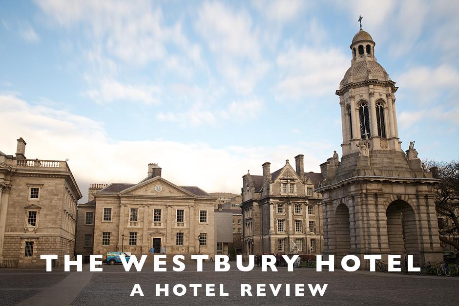 Westbury hotel Dublin hotel review