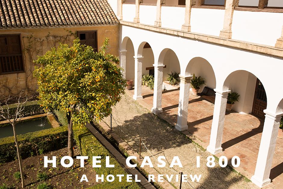 hotel casa 1800 granada Spain hotel review