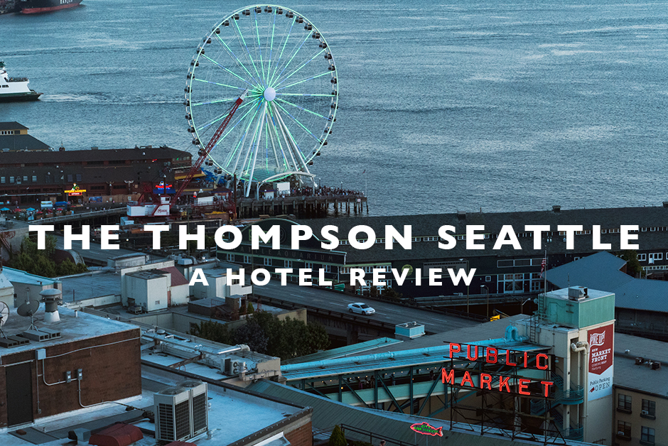 Thompson Hotel seattle review