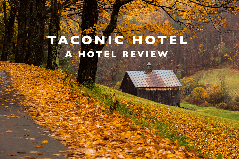 taconic hotel Vermont hotel review