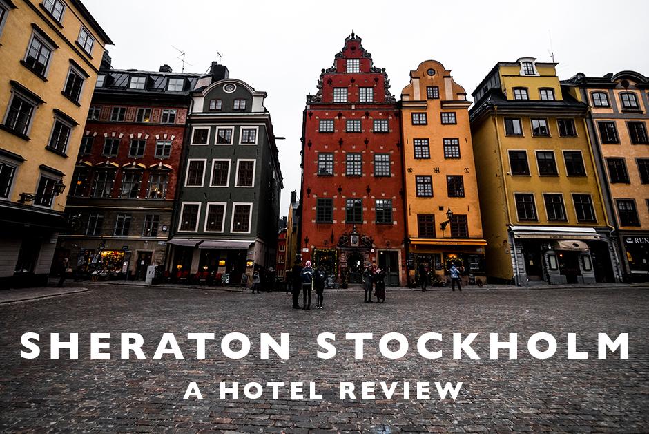 sheraton stockholm hotel review