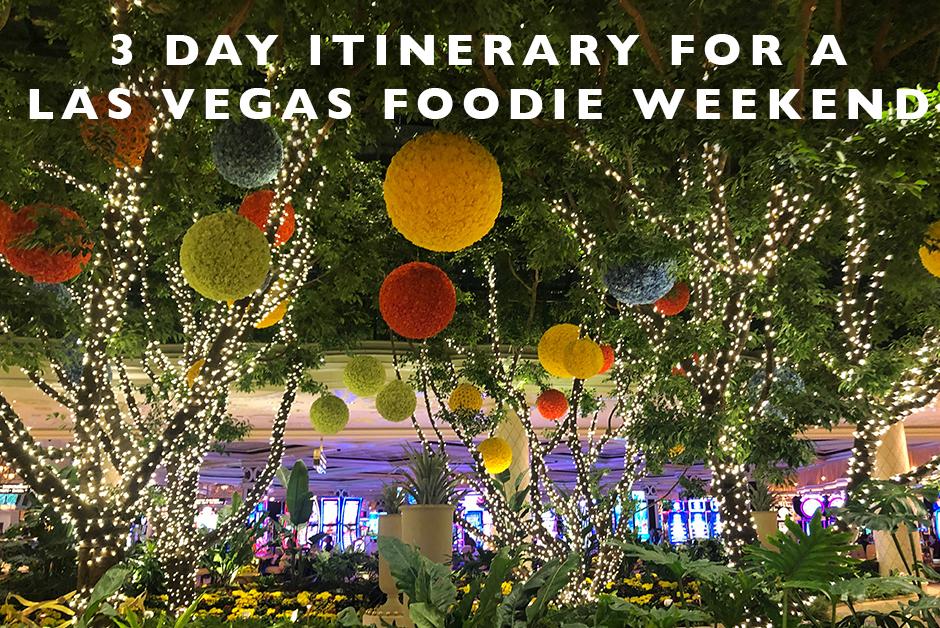 itinerary for foodie weekend in las vegas