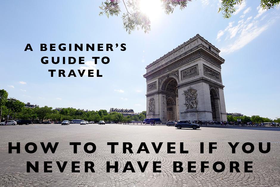 beginner's guide to travel