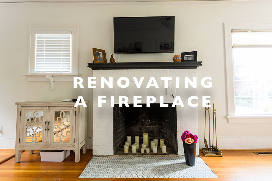 RENOVATING A FIREPLACE