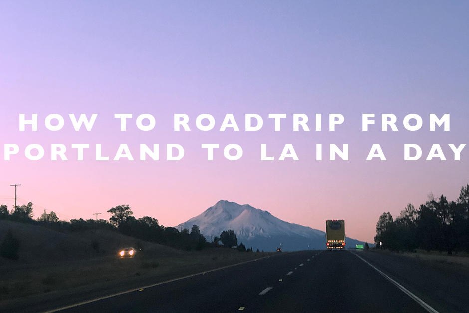 how to roadtrip from portland to LA