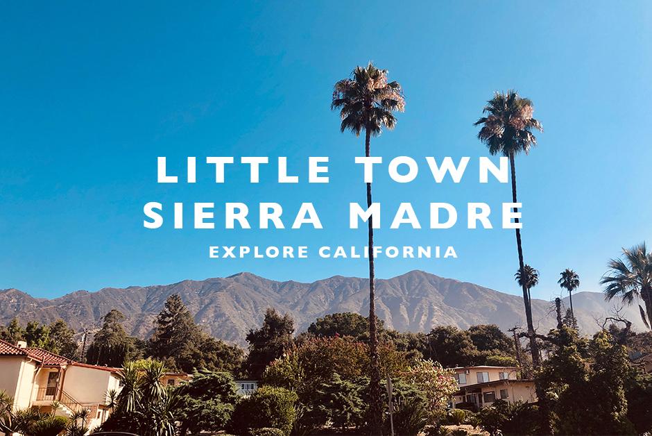 Sierra madre explore california