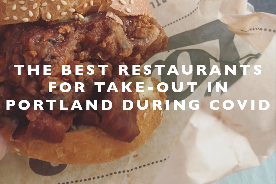 best restaurants for takeout in Portland during covid