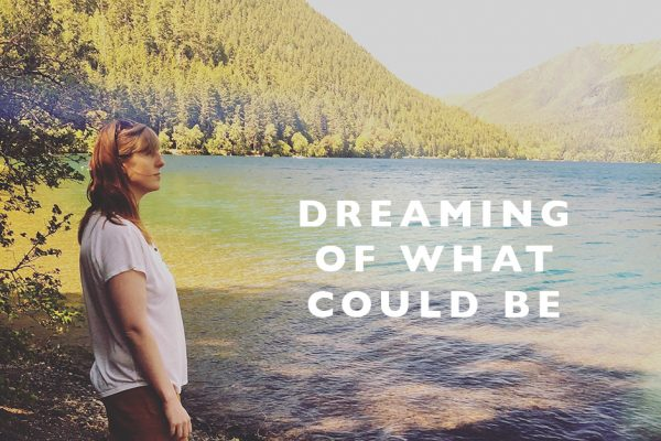 dreaming of what could be