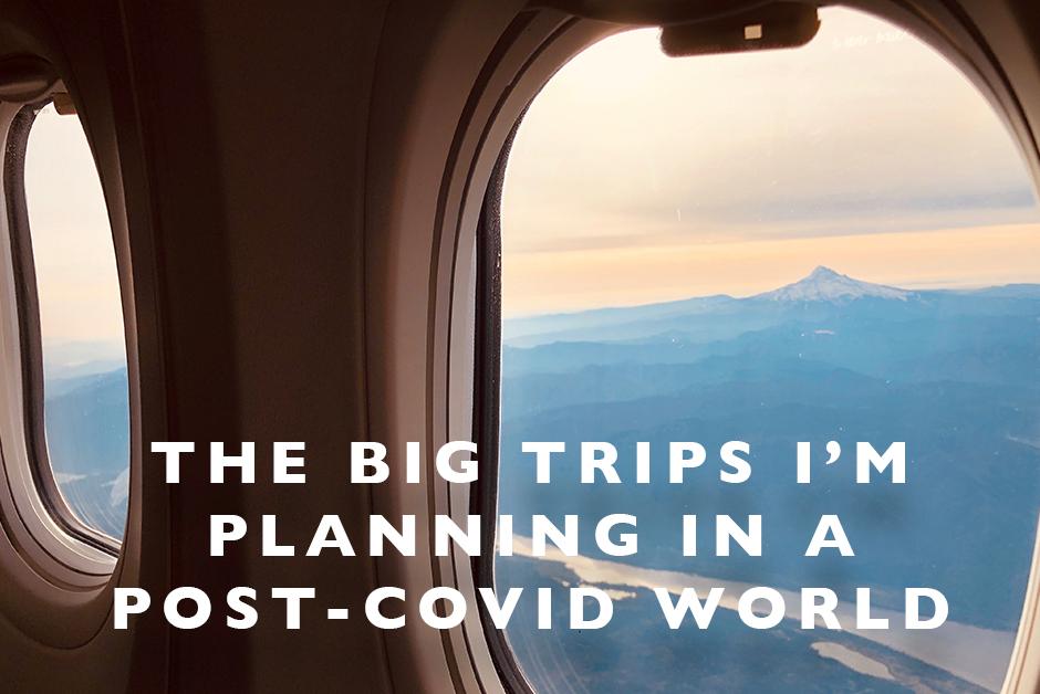 big trips post covid