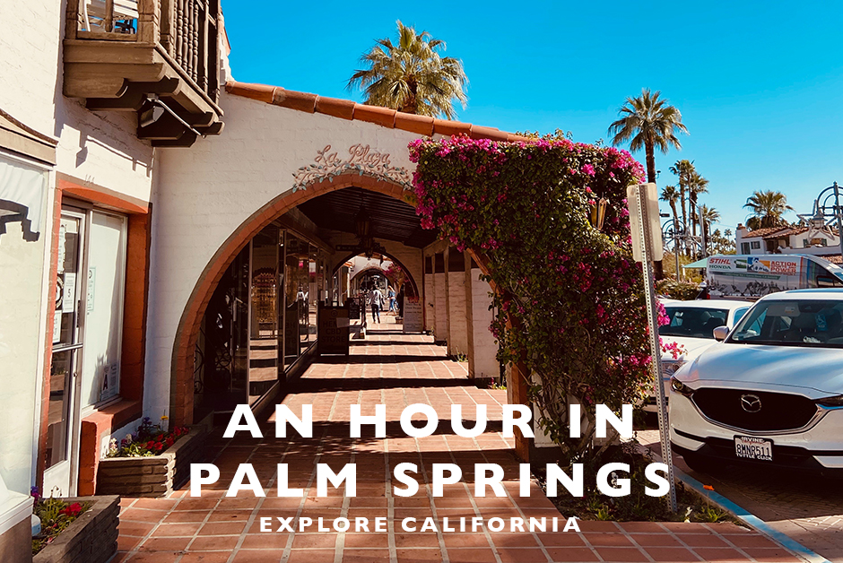 An hour in Palm Springs
