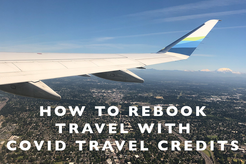 how to rebook travel with covid travel credits