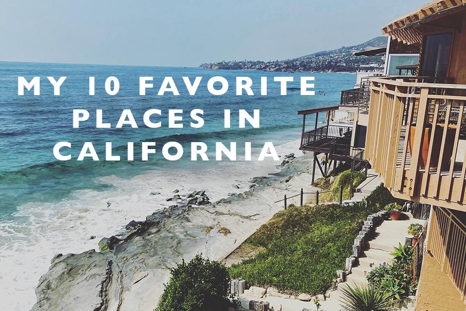 10 favorite places in california