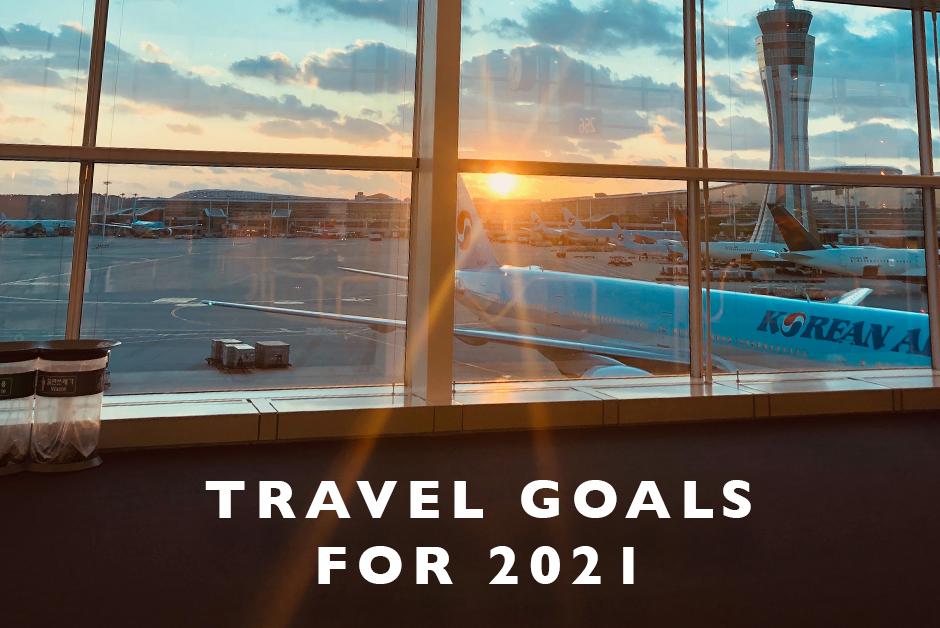 travel goals for 2021