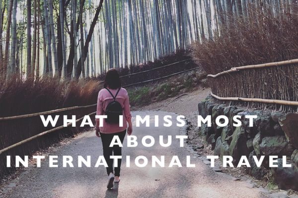 what i miss most about international travel