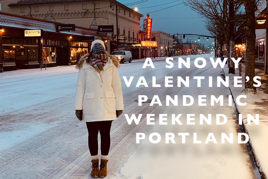 snowy valentines pandemic weekend in portland