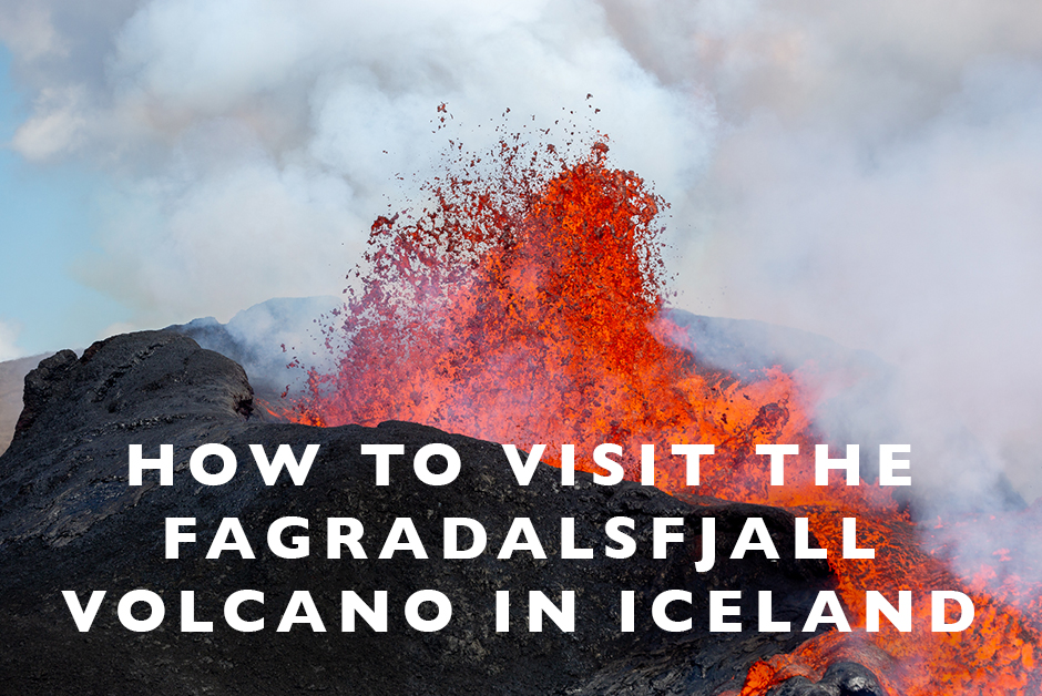 how to visit the Fagradalsfjall volcano in iceland