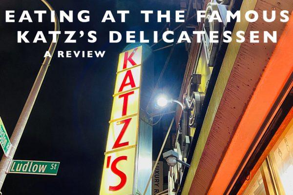 Eating at the Famous Katz's Delicatessen